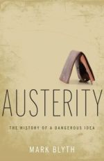 Austerity: The History of a Dangerous Idea