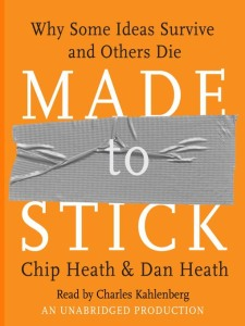 "BOOK REVIEW: ""Made to Stick: Why Some Ideas Survive and Others Die"" by Chip Heath & Dan Heath (2010)"