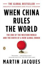 When China Rules the World, the end of the western world and the birth of a new global order