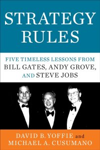 Strategy Rules: Five Timeless Lessons from Bill Gates, Andy Grove, and Steve Jobs