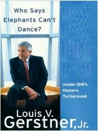 BOOK REVIEW:Who Says Elephants Can't Dance? by Louis V. Gerstner, Jr.